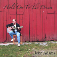 Hold On To The Dream — John Adams