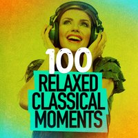 100 Relaxed Classical Moments — сборник