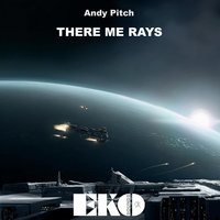 There Me Rays - Single — Andy Pitch