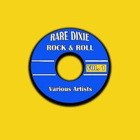 Rare Dixie Rock and Roll, Vol. 1 — сборник