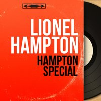 Hampton Special — Lionel Hampton, Claude Bolling, Guy Lafitte, Billy Mackel, Curley Hammer, Paul Rovère