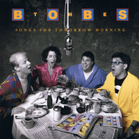 Songs for Tomorrow Morning — The Bobs