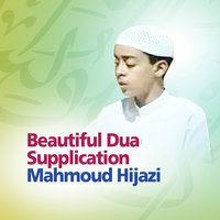 Beautiful Dua Supplication - Invocation — Mahmoud Hijazi