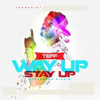 Way up Stay Up — Teff, TuchPoint