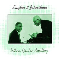 When You're Smiling — Layton & Johnstone