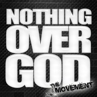The Movement — Nothing Over God