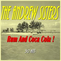 Rum and Coca Cola ! — The Andrews Sisters