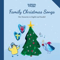 Family Christmas Songs: Our Favourites in English and Swedish — Bilingual by Music