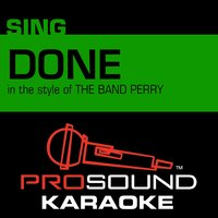 Done (In the Style of the Band Perry) — Karaoke