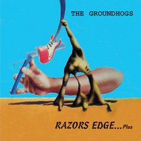 Razors Edge......Plus — The Groundhogs