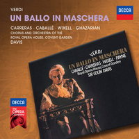 Verdi: Un Ballo In Maschera — José Carreras, Orchestra of the Royal Opera House, Covent Garden, Chorus of the Royal Opera House, Covent Garden, Montserrat Caballé, Sir Colin Davis, Ingvar Wixell