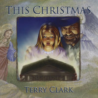 This Christmas — Terry Clark
