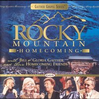 Rocky Mountain Homecoming — Bill & Gloria Gaither