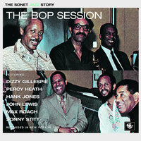 The Bop Session — Dizzy Gillespie, Max Roach, Sonny Stitt, Hank Jones, John Lewis, Percy Heath