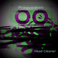 Head Cleaner EP — Praguedren
