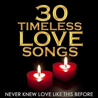 Never Knew Love Like This Before - 30 Timeless Love Songs — сборник