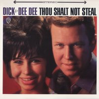 Thou Shalt Not Steal — Dick & Dee Dee