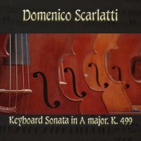 Domenico Scarlatti: Keyboard Sonata in A major, K. 499 — Доменико Скарлатти, The Classical Orchestra, John Pharell, Michael Saxson