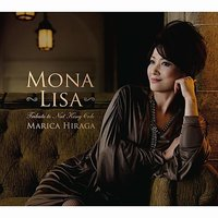 Mona Lisa ~TRIBUTE TO NAT KING COLE~ — Marica Hiraga