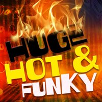 Huge Hot & Funky — Funk