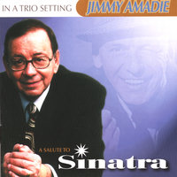 Tribute To Sinatra — Jimmy Amadie Trio