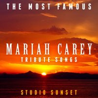 The Most Famous: Mariah Carey Tribute Songs — Studio Sunset