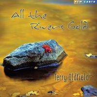 All the Rivers Gold — Terry Oldfield