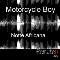 Notte Africana — Motorcycle Boy