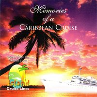 Memories of a Caribbean Cruise: Music of the Islands Vol. 1 — сборник