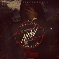 Name Hold Weight (Nhw), Vol. 3 — 7 mile clee, Cookiegang