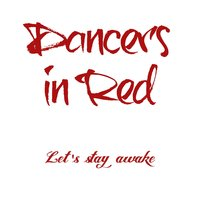 Let's Stay Awake — Dancers in Red