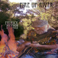 Fire Up River — Patrick Flynn