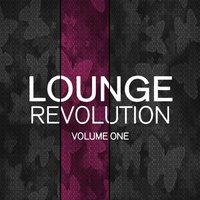 Lounge Revolution, Vol. 1 — сборник