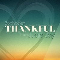 Thankful — Zoohacker, Judie Jay
