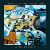 Auprès du poêle — Ten Strings And A Goat Skin