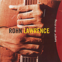 Hangin' On A String — Rohn Lawrence