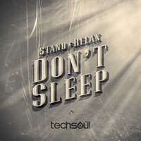 Don't Sleep — Stand & Relax