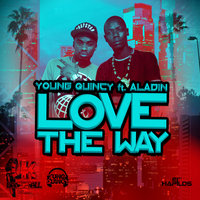 Love the Way - Single — Young Quincy feat. Aladin, Yung Quincy feat. Aladin
