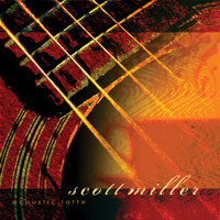 Acoustic Latte — Scott Miller