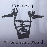 White Electric Wizard — Rosa Sky