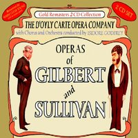 Operas of Gilbert & Sullivan: Trial By Jury & The Pirates of Penzance (Act 1) / The Pirates of Penzance (Act 2) & Iolanthe (First Part) — D'Oyly Carte Opera Company