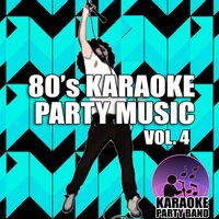 80's Karaoke Party Music Vol. 4 — Karaoke