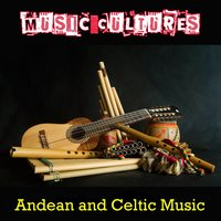 Music Cultures - Andean Music — Pachamama, Orthodox Celts