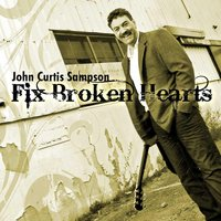 Fix Broken Hearts — John Curtis Sampson