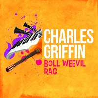 Boll Weevil Rag — Charles Griffin