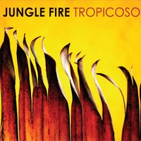 Tropicoso — Jungle Fire