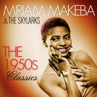 The 1950's Classics — Miriam Makeba & The Skylarks