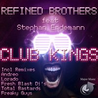 Club Kings — Refined Brothers, Stephan Endemann