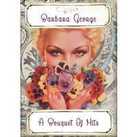 A Bouquet Of Hits — Barbara George