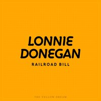 Railroad Bill — Lonnie Donegan